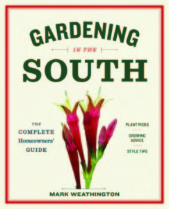 Cover photo for Gardening in the South . . . an Excellent New Book by Mark Weathington