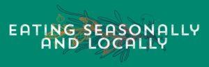 Eating Seasonally and Locally