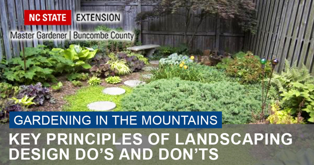 Gardening In The Mountains Presents Key Principles Of Landscaping Design Do S And Don Ts North Carolina Cooperative Extension